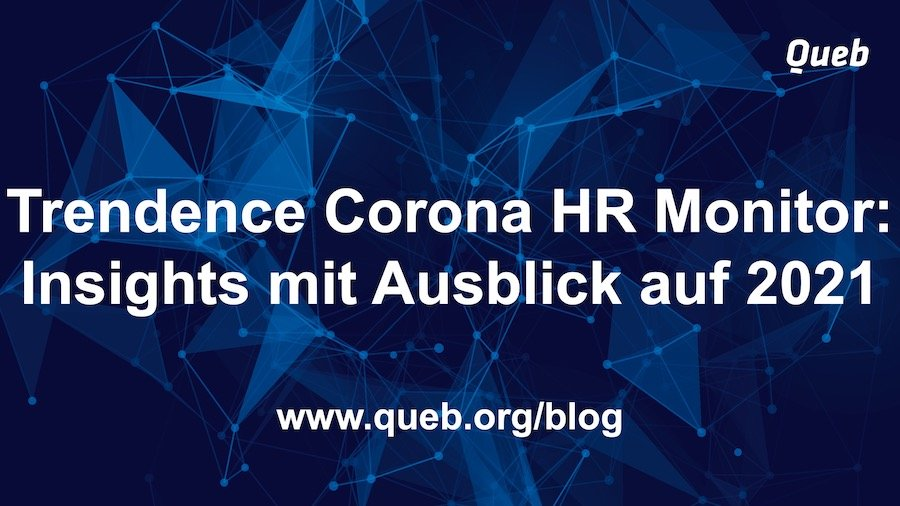 Insights vom Trendence Corona HR Monitor inkl. Ausblick für 2021