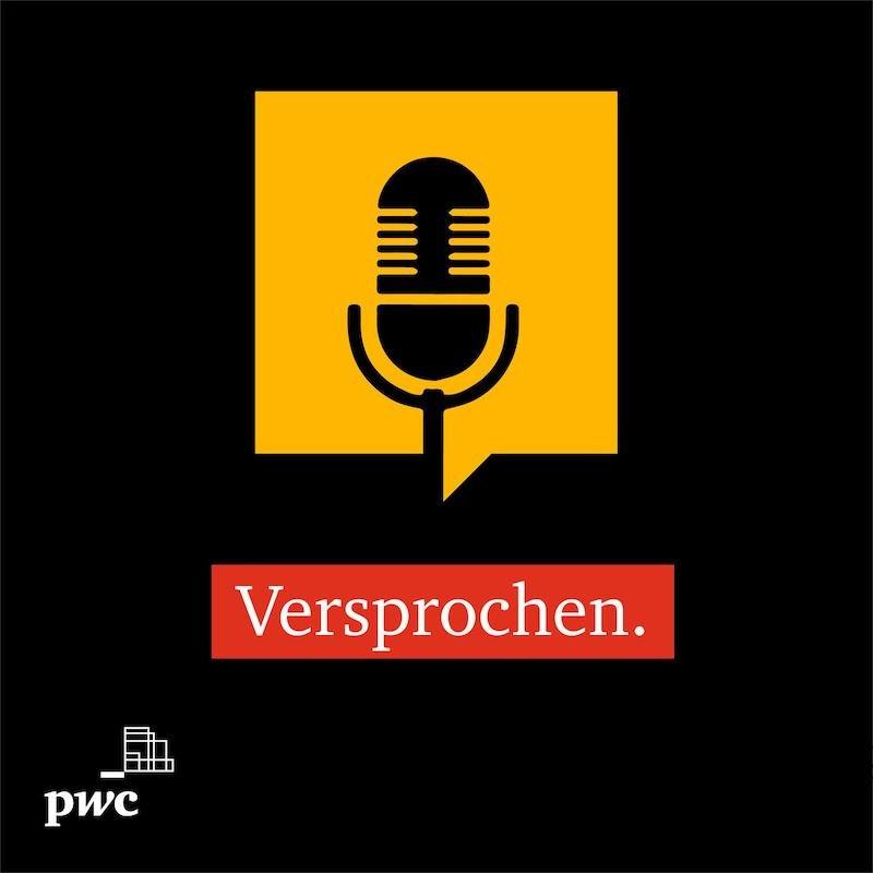 """Employer Branding Podcast: """"Versprochen."""" von PwC Deutschland"""